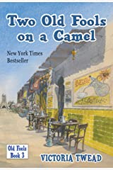 Two Old Fools on a Camel: From Spain to Bahrain and back again Kindle Edition