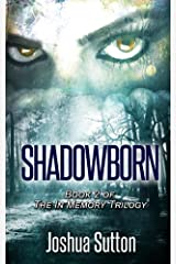 Shadowborn (In Memory Trilogy Book 2) Kindle Edition