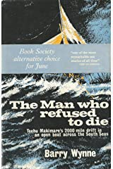 The Man who refused to Die: Teehu Makimare's 2000 mile drift in an open boat across the South Seas Kindle Edition