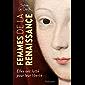 Femmes de la Renaissance: Elles ont lutté pour leur liberté