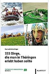 333 Dinge, die man in Thüringen erlebt haben sollte (Thüringen Bibliothek) Taschenbuch
