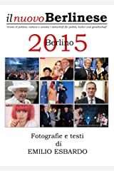 Berlino 2015 - Fotografie e testi di EMILIO ESBARDO (Italian Edition) Kindle Ausgabe