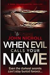 When Evil Calls Your Name: a dark psychological thriller (Dr David Galbraith Book 2) Kindle Edition
