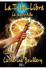 La Tribu Libre: La saga d'Aila - Tome II Format Kindle
