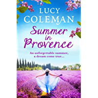 Summer in Provence: The perfect escapist feel-good romance from bestseller Lucy Coleman (English Edition)