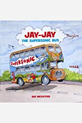 Jay-Jay The Supersonic Bus Kindle Edition