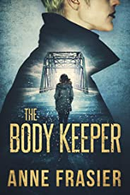 The Body Keeper (Detective Jude Fontaine Mysteries Book 3) (English Edition)
