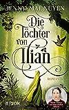 Die Töchter von Ilian: Roman
