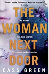 The Woman Next Door: An absolutely gripping psychological thriller with dark and jaw-dropping twists Kindle Edition