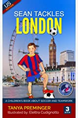 Sean Tackles London: A children's book about soccer and teamwork. US edition. (Sean Wants To Be messi 3) (English Edition) Formato Kindle