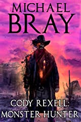 Cody Rexell: Monster Hunter (The Monster Hunter Series Book 1) Kindle Edition