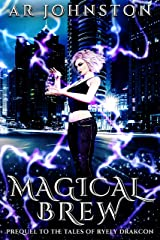 Magical Brew: Prequel To The Tales of Ryely Drakcon Kindle Edition