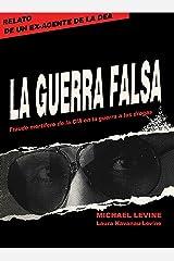 La Guerra Falsa: Fraude mortífero de la CIA en la guerra a las drogas (Spanish Edition) Kindle Edition