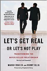 Let's Get Real or Let's Not Play: Transforming the Buyer/Seller Relationship Gebundene Ausgabe