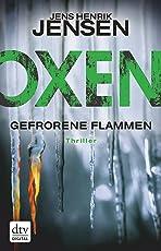 Oxen. Gefrorene Flammen: Thriller (Danehof-Trilogie)