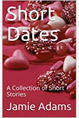 Short Dates: A Collection of Short Stories Kindle Edition