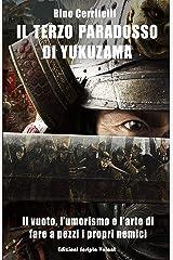 Il terzo paradosso di Yukuzama: Il vuoto, l'umorismo e l'arte di fare a pezzi i propri nemici Formato Kindle