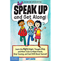 Speak Up and Get Along!: Learn the Mighty Might, Thought Chop, and More Tools to Make Friends, Stop Teasing, and Feel…