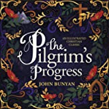 Pilgrim's Progress: An Illustrated Christian Classic