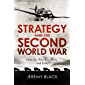 Strategy and the Second World War: How the War was Won, and Lost (English Edition)