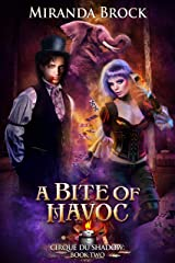 A Bite of Havoc (Cirque du Shadow Book 2) Kindle Edition