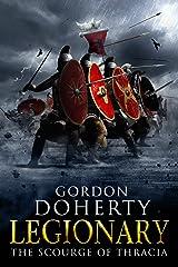 Legionary: The Scourge of Thracia (Legionary 4) Kindle Edition