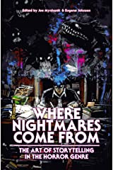 Where Nightmares Come From: The Art of Storytelling in the Horror Genre (The Dream Weaver series Book 1) Kindle Edition