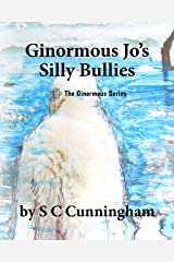 Ginormous Jo's SIlly Bullies (The Ginormous Series Book 2) Kindle Edition