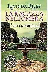 La ragazza nell'ombra (Le Sette Sorelle Vol. 3) Formato Kindle