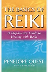 The Basics Of Reiki: A step-by-step guide to reiki practice Kindle Edition