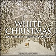 White Christmas - 100 Timeless Christmas Songs