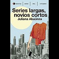 Series largas, novios cortos (Fuera de colección) (Spanish Edition)