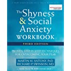 The Shyness and Social Anxiety Workbook: Proven, Step-by-Step Techniques for Overcoming Your Fear (A New Harbinger Self-Help