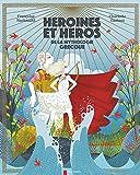 Héroïnes et héros de la mythologie grecque