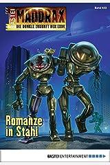 Maddrax - Folge 423: Romanze in Stahl Kindle Ausgabe