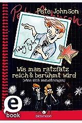Wie man ratzfatz reich & berühmt wird (ohne sich anzustrengen) (Wie man) (German Edition) Versión Kindle