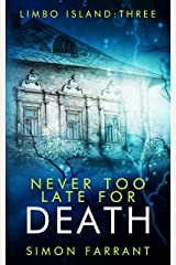 Never Too Late for Death (Limbo Island Book 3) Kindle Edition