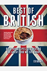 Best of British: Over 180 Recipes Celebrating the Great Food We Eat Today Paperback