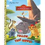 Follow That Hippo! (Disney Junior: The Lion Guard) (Big Golden Book)