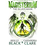 Magisterium: The Silver Mask (The Magisterium Book 4)