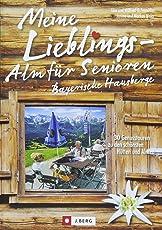 Wanderführer Alpen: Meine Lieblings-Alm für Senioren Bayerische Hausberge. 30 Genusstouren zu den schönsten Hütten und Almen. Einfache Wanderwege für Senioren. Entspannt wandern in Bayern.