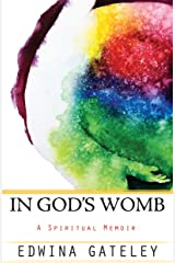 In God's Womb: A Spiritual Memoir Kindle Edition