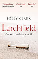 Larchfield: The moving, gripping and wonderful debut about finding human connection (English Edition)