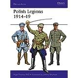 Polish Legions 1914–19: 518 (Men-at-Arms)