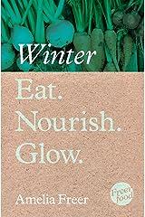 Eat. Nourish. Glow – Winter Kindle Edition
