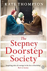 The Stepney Doorstep Society: The remarkable true story of the women who ruled the East End through war and peace (Themes In British Social History) Kindle Edition
