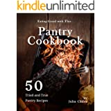 Eating Good with This Pantry Cookbook: 50 Tried and True Pantry Recipes