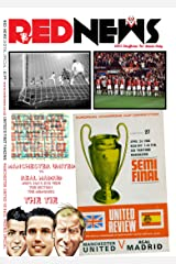 Red News - Manchester United vs Real Madrid, MUFC fan's eye view. The history, the memories, THE TIE (Red News Digital Special Book 1) Kindle Edition