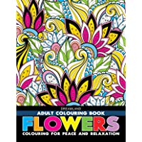 Flowers - Adult Colouring Book for Peace & Relaxation