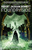 Foundryside: a dazzling new series from the author of The Divine Cities (The Founders Book 1) (English Edition)
